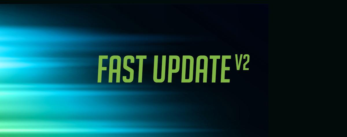 Fast Update V2