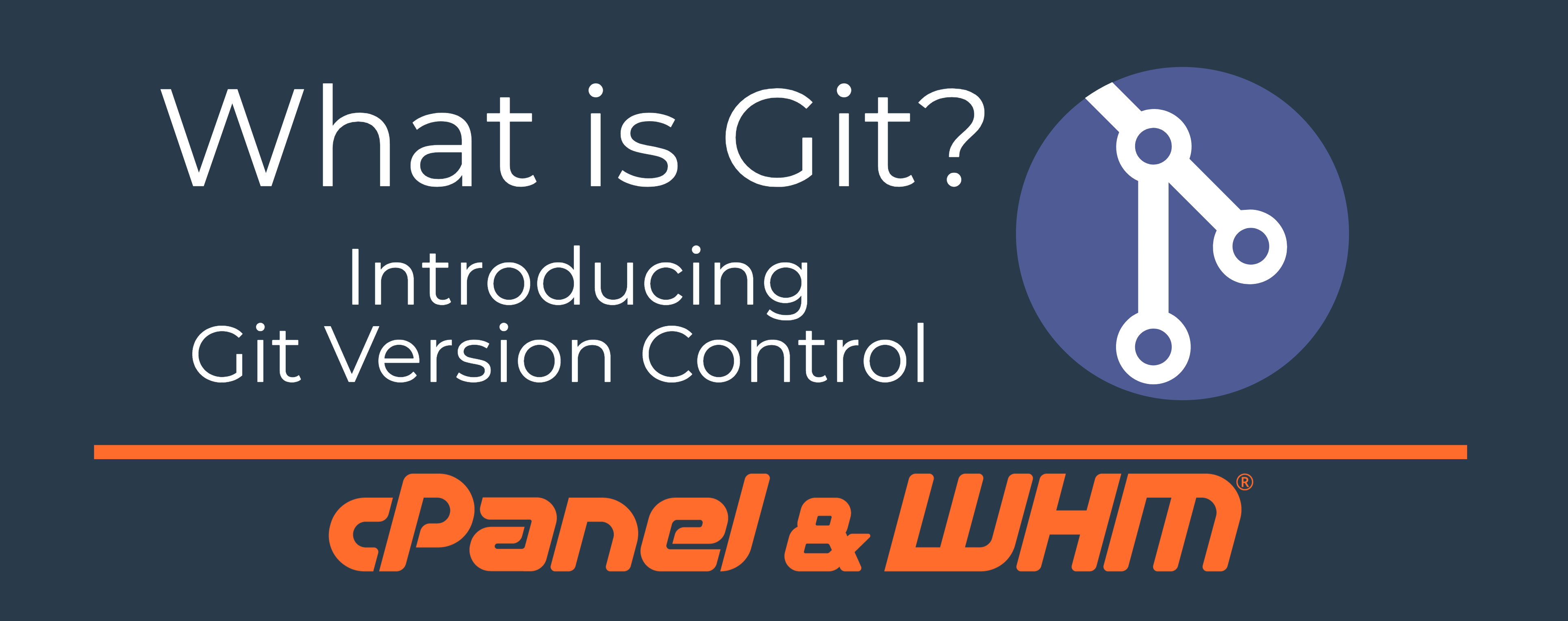 Git Version Control Series What Is Git Cpanel Blog