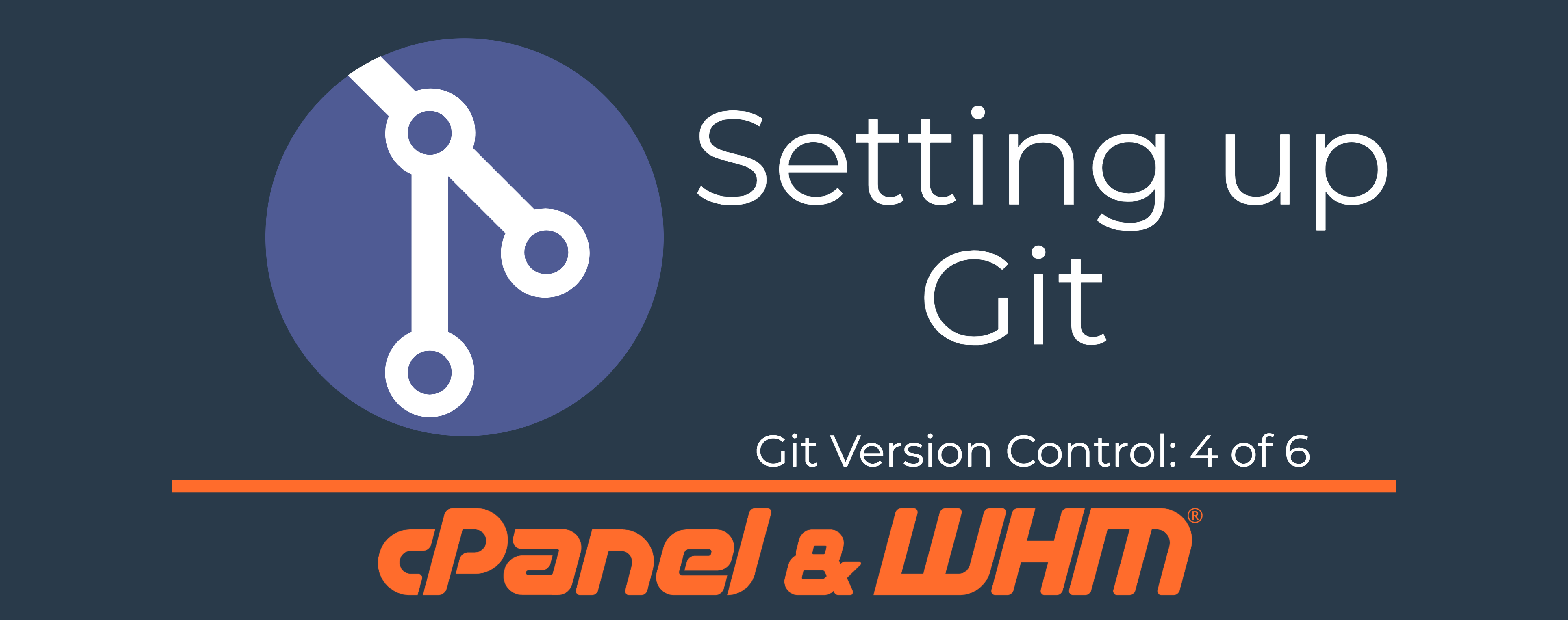 Git Version Control Series: Setting Up Git | cPanel Blog