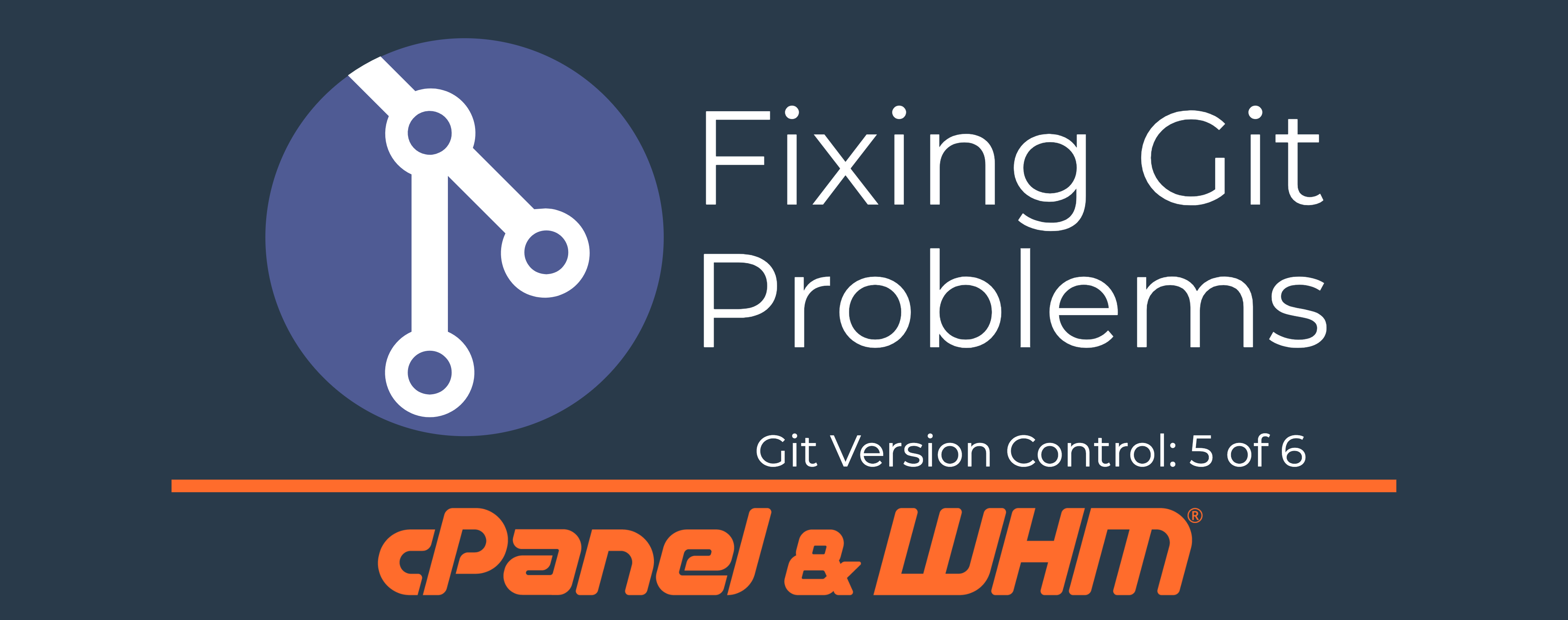 Git Version Control Series: Git Problems and How to Fix Them