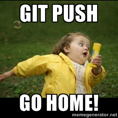 "meme with little girl in yellow rainjacket running - with words ""GIT PUSH GO HOME"""