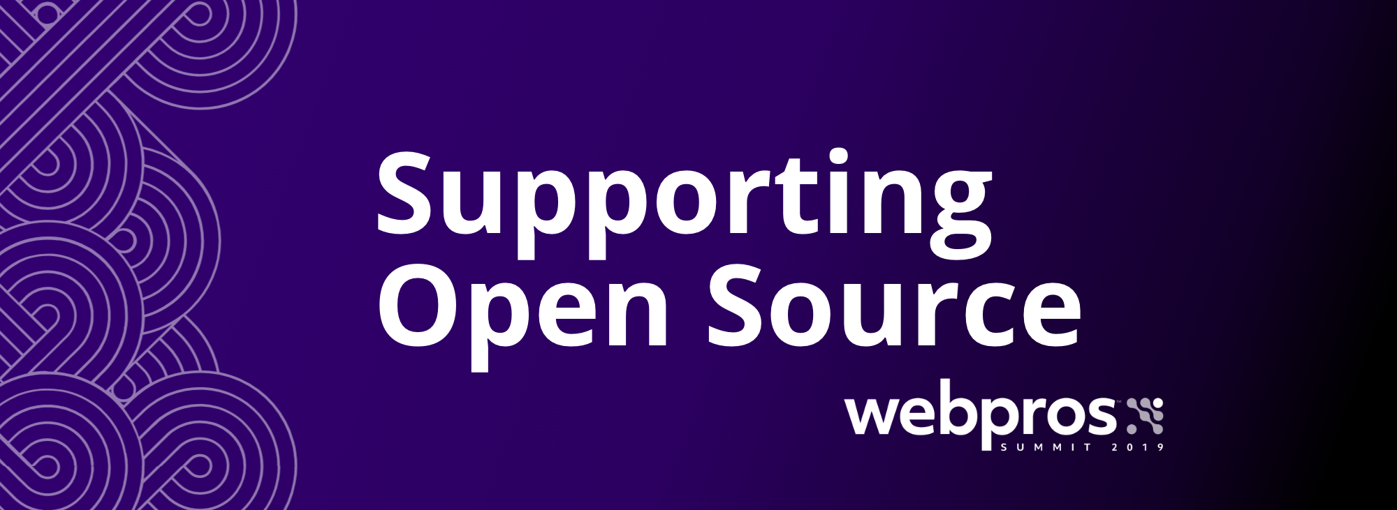 Supporting Open Source - WebPros Summit 2019