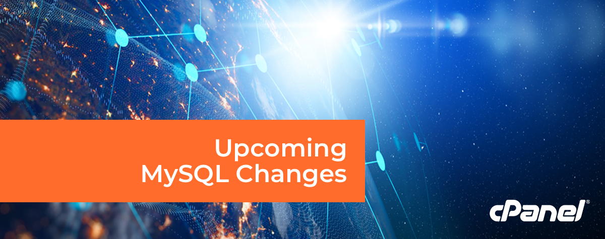 Upcoming MySQL Changes - cPanel