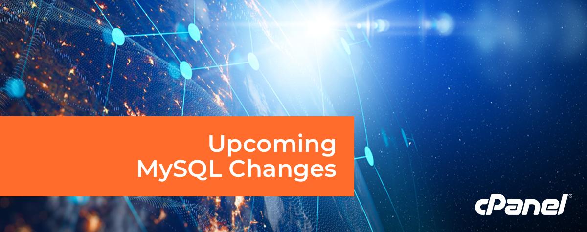Upcoming MySQL Changes - cPanel