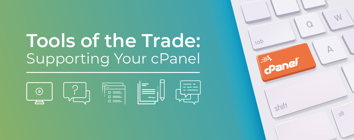 Tools of the Trade: Supporting Your cPanel