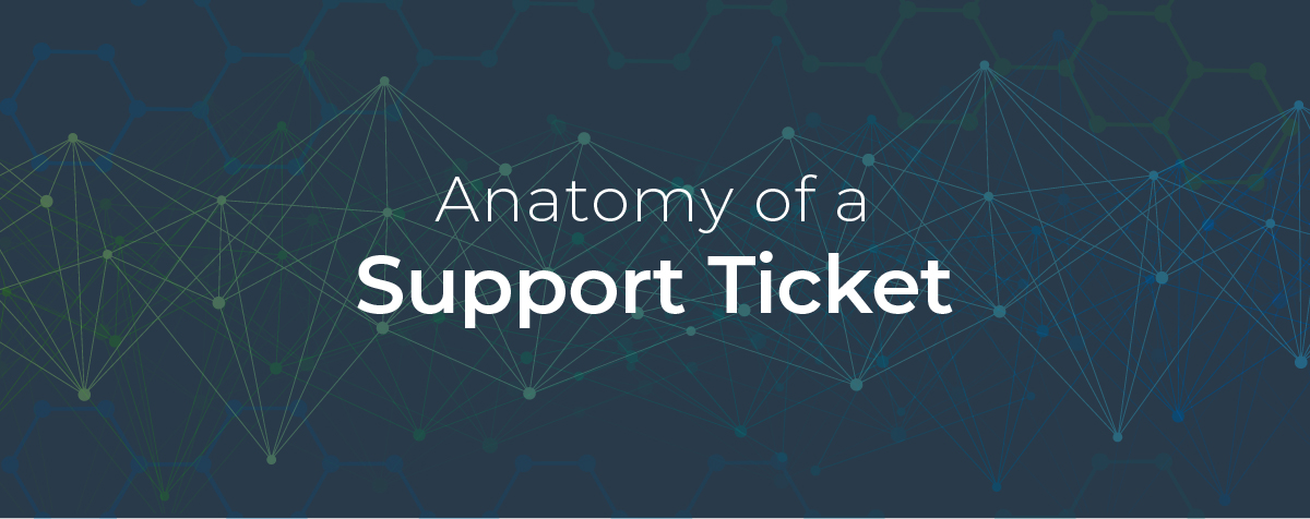 Anatomy of a Support Ticket