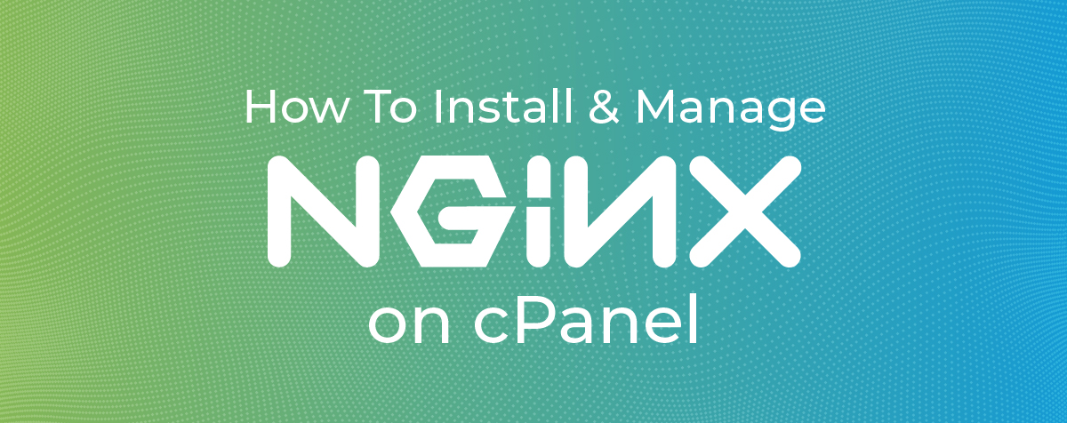 How to Install and Manage NGINX on cPanel 1