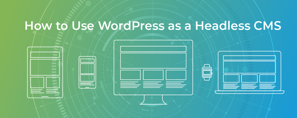 Using WordPress as a Headless CMS