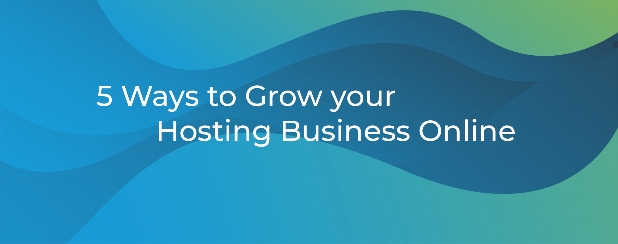 Five Ways to grow your Hosting Business Online