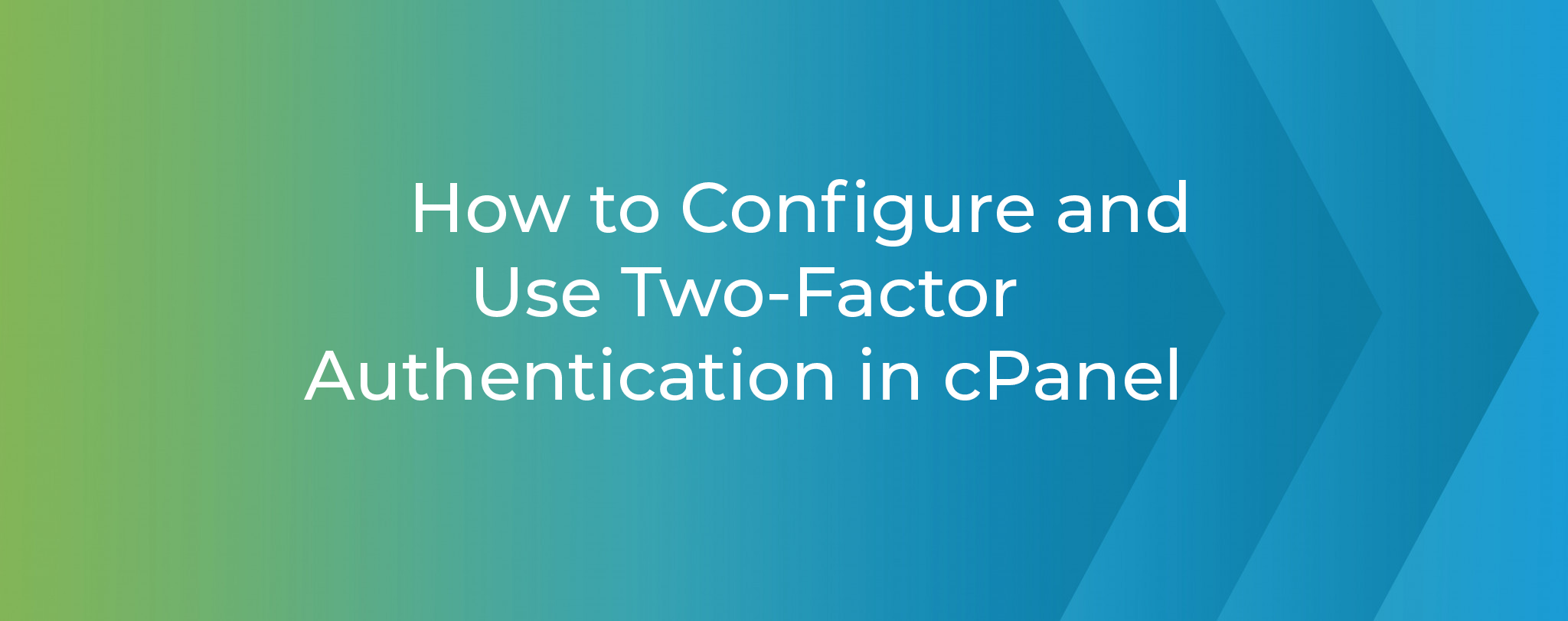 How to Configure and Use Two Factor Authentication in cPanel