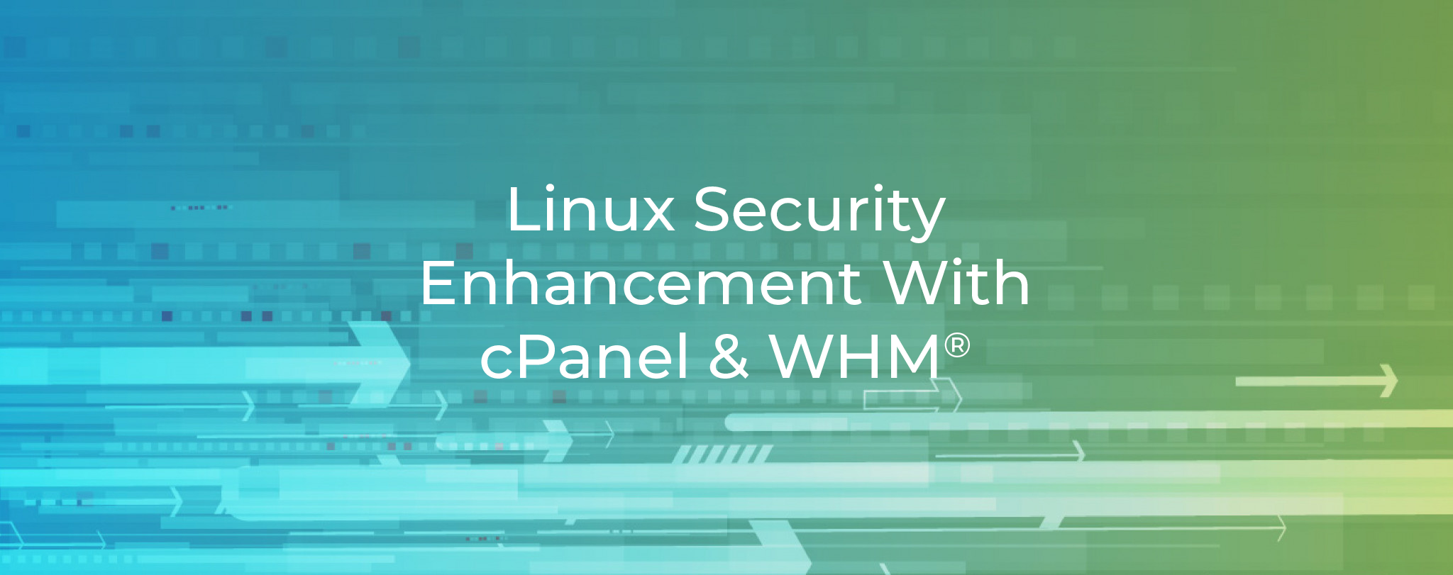 Linux Security Enhancement with cPanel and WHM