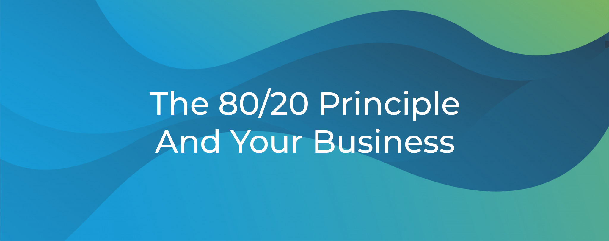 The 8020 Principal And Your Business