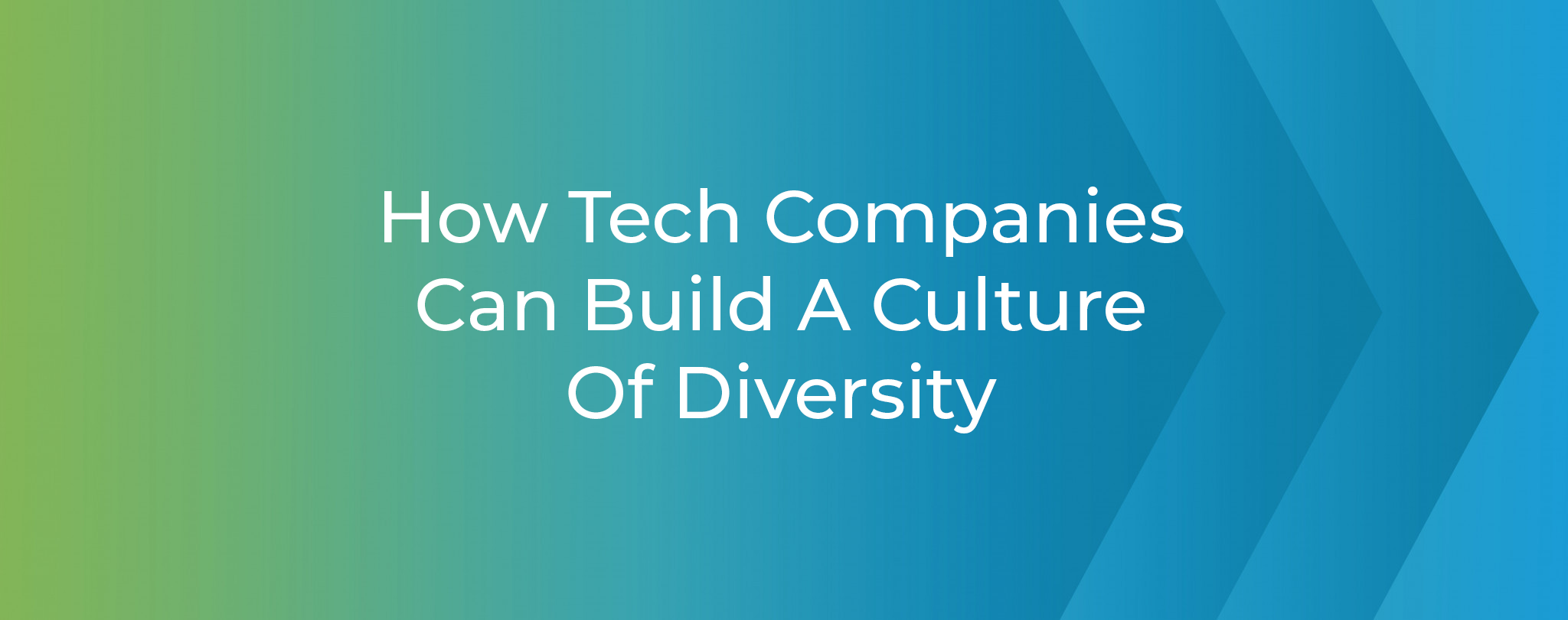 How Tech Companies Can Build A Culture Of Diversity