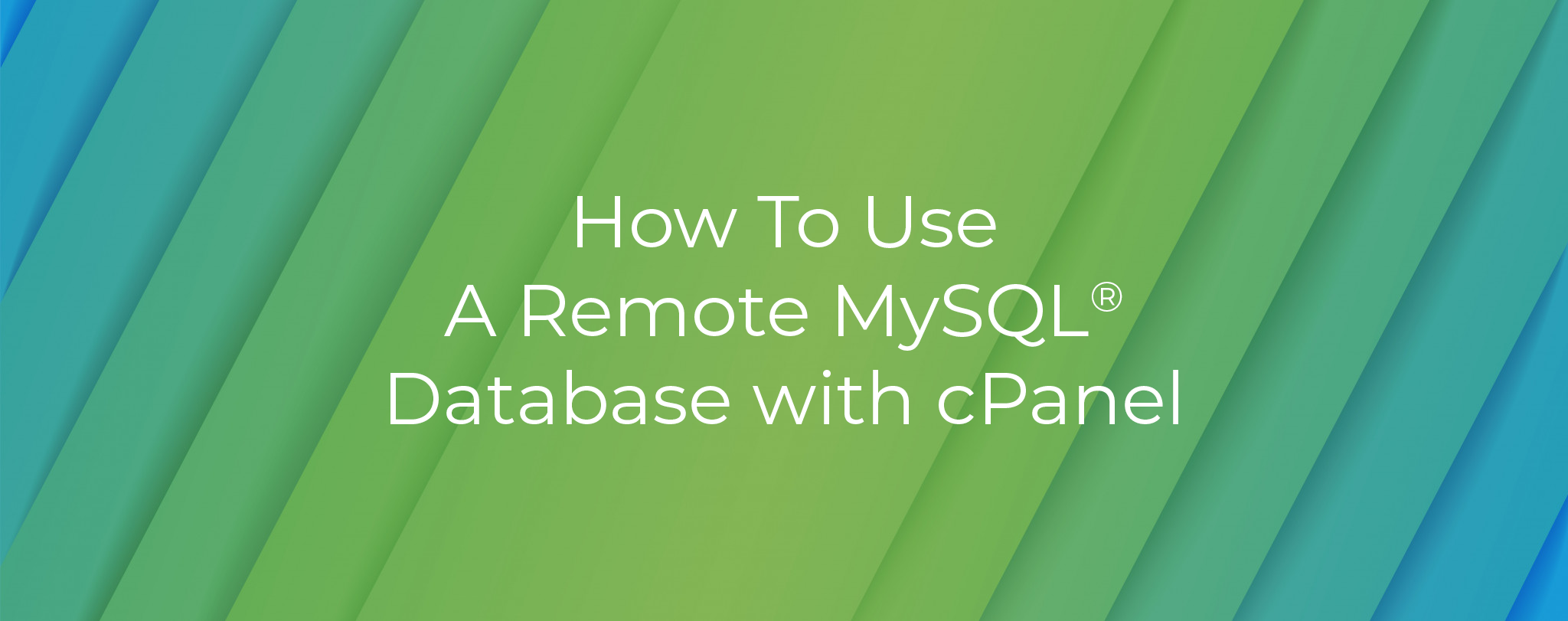 How To Use A Remote MySQL Database With cPanel
