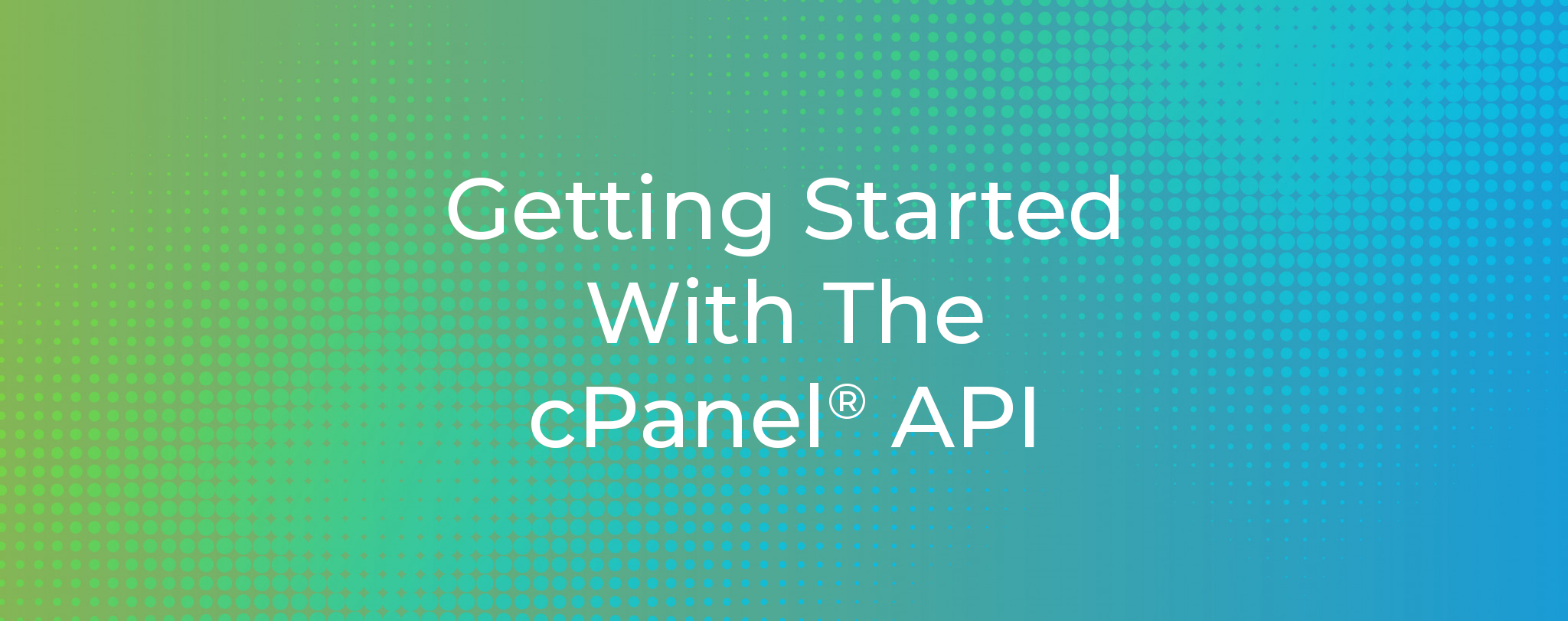 Getting Started With The cPanel API