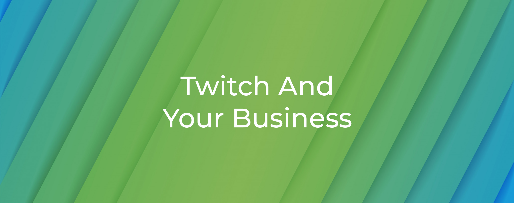 Twitch And Your Business
