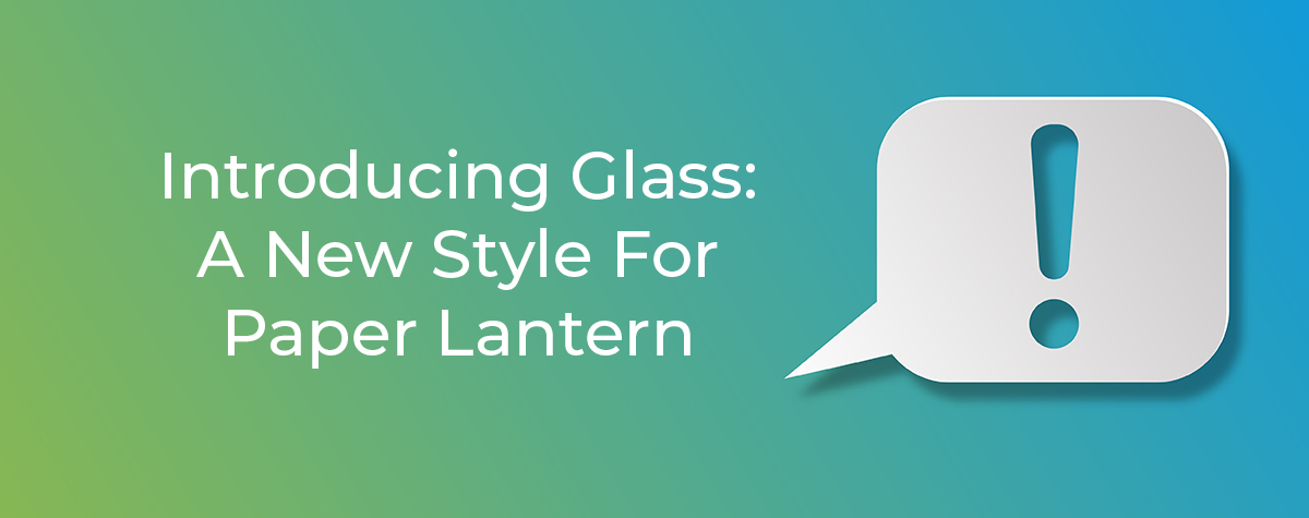 Introducing Glass A New Style For Paper Lantern