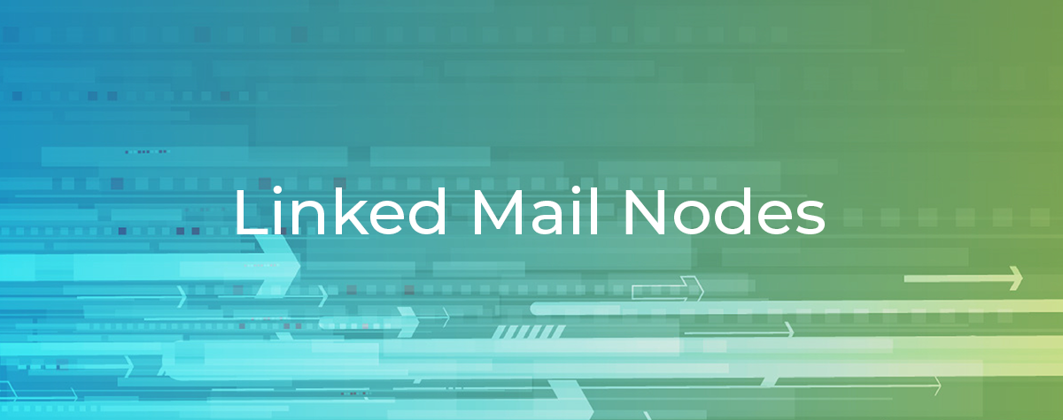 Linked Mail Nodes