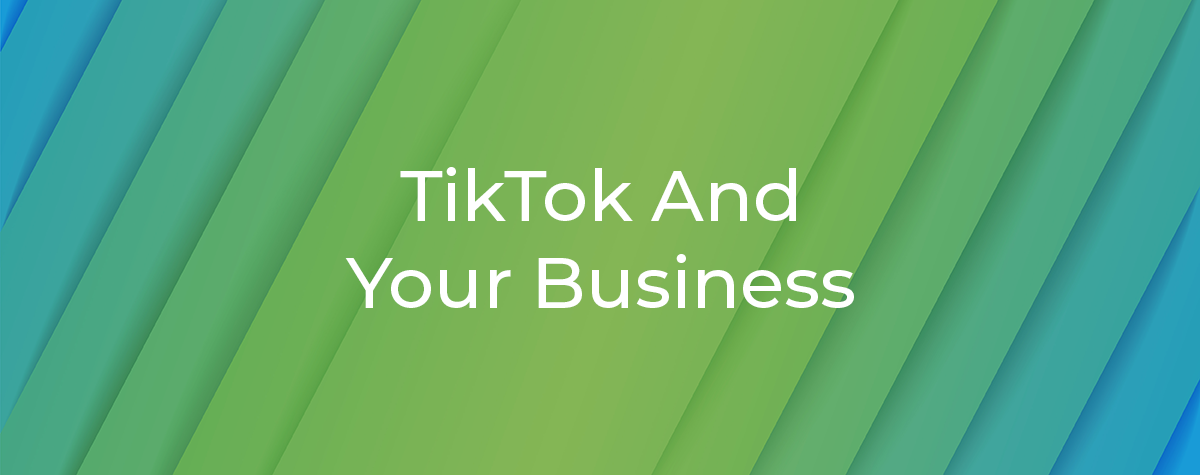TikTok And Your Business