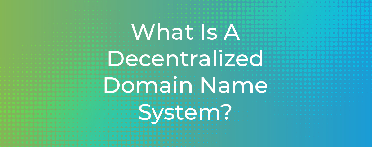 Decentralized Domain name System