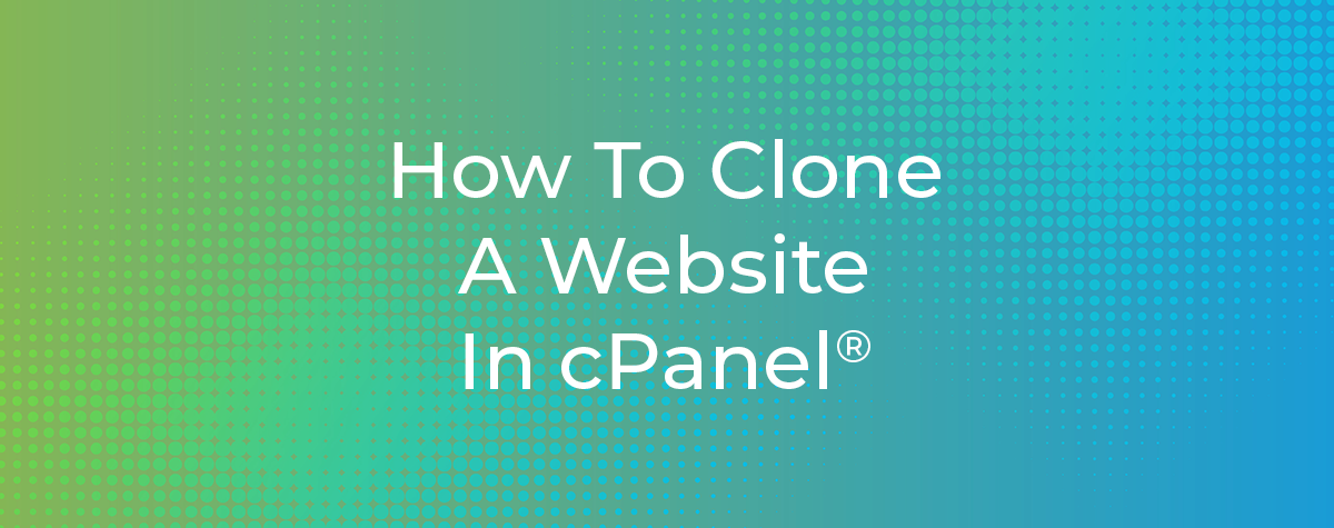 How To Clone A Website In cPanel
