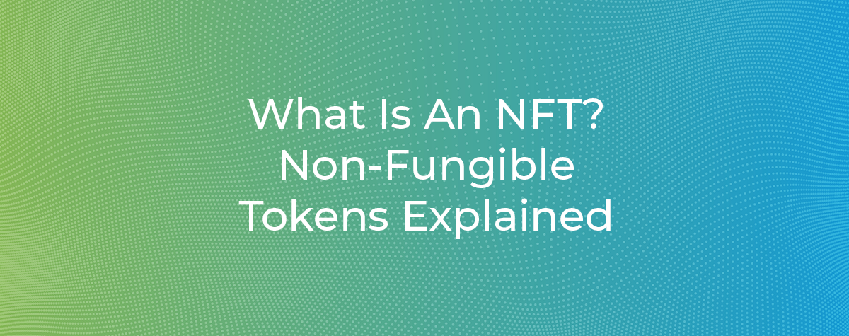 What Is An NFT